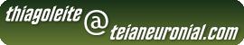 thiagoleite arroba teianeuronial ponto com